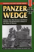 Panzer Wedge: The German 3rd Panzer Division and Barbarossa's Failure at the Gates of Moscow v. 2