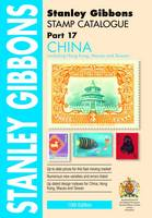 Stanley Gibbons Stamp Catalogue: China Including Hong Kong, Macao and Taiwan Part 17