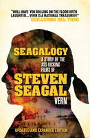 Seagalogy: The Ass-kicking Films of Steven Seagal