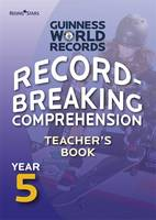 Record Breaking Comprehension Year 5 Teacher's Book: Teacher's Book Year 5