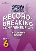 Record Breaking Comprehension Year 6 Teacher's Book: Teacher's Guide Year 6