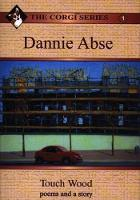 Dannie Abse - Touch Wood