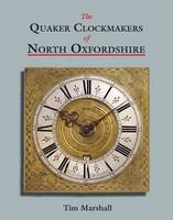 The Quaker Clockmakers of North Oxfordshire