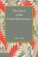 The Dawn of the French Renaissance