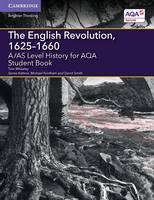 A/AS Level History for AQA the English Revolution, 1625-1660 Student Book