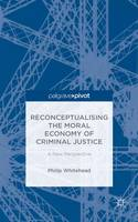 Reconceptualising the Moral Economy of Criminal Justice 2015