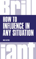 How to Influence in Any Situation
