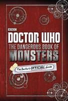 Doctor Who: The Dangerous Book of Monsters: The Dangerous Book of Monsters