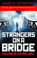 Strangers on a Bridge: The Case of Colonel Abel (Paperback)