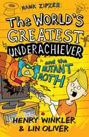 Hank Zipzer: The World's Greatest Underachiever and the Mutant Moth: v. 3 (Paperback)