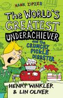 Hank Zipzer: The World's Greatest Underachiever and the Crunchy Pickle Disaster: v. 2 - Hank Zipzer (Paperback)
