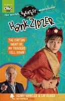 Hank Zipzer: The Curtain Went Up, My Trousers Fell Down - Hank Zipzer 11 (Paperback)