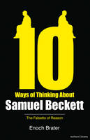 Ten Ways of Thinking About Samuel Beckett