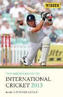 The Wisden Guide to International Cricket 2013 2013