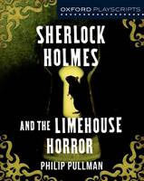 Dramascripts: Sherlock Holmes and the Limehouse Horror