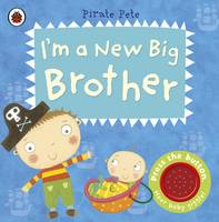 I'm a New Big Brother: A Pirate Pete Book