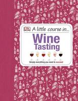 A Little Course in Wine Tasting
