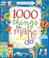 1000 Things to Make and Do