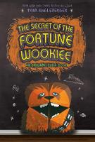 The Secret of the Fortune Wookie: Bk. 3