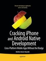 Cracking iPhone and Android Native Development