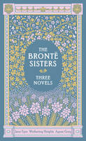 The Bronte Sisters Three Novels