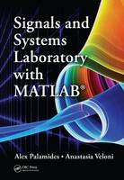Signals and Systems Laboratory with MATLAB
