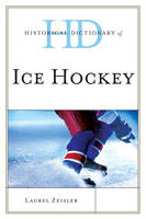 Historical Dictionary of Ice Hockey