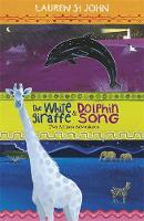 The White Giraffe and Dolphin Song: Book 1