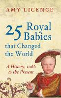 25 Royal Babies That Changed the World