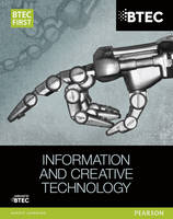 BTEC First in Information & Creative Technology Student Book