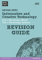 BTEC First in I&CT: Revision Guide