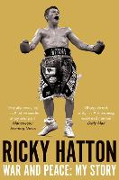War and Peace: Ricky Hatton, My Story