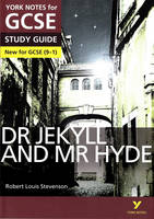 Dr Jekyll and Mr Hyde: York Notes for GCSE 2015