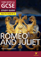Romeo and Juliet: York Notes for GCSE (9-1) 2015