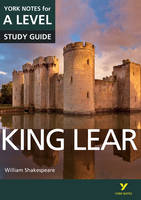 King Lear: York Notes for A-Level 2015