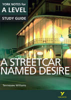 A Streetcar Named Desire: York Notes for A-Level 2015