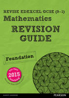 REVISE Edexcel GCSE (9-1) Mathematics Foundation Revision Guide (with online edition): Foundation