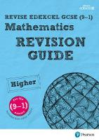 REVISE Edexcel GCSE (9-1) Mathematics Higher Revision Guide (with online edition): Higher