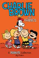 Charlie Brown and Friends: A Peanuts Collection - Peanuts Kids 2 (Paperback)