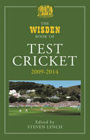 The Wisden Book of Test Cricket 2009 - 2014