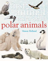 First Animal Encyclopedia Polar Animals
