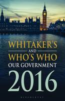 Whitaker's and Who's Who Our Government 2016