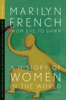 From Eve to Dawn, A History in of Women in the World, Volume II