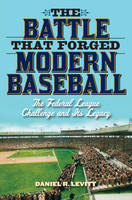 The Battle That Forged Modern Baseball