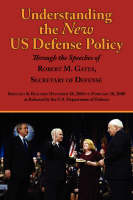 Understanding the New Us Defense Policy Through the Speeches of Robert M. Gates, Secretary of Defense