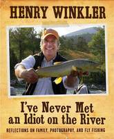 I'Ve Never Met an Idiot on the River (Hardback)