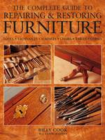 The Complete Guide to Repairing & Restoring Furniture