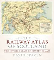 The Railway Atlas of Scotland