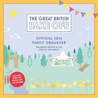 The Official Great British Bake off Family Organiser 2016