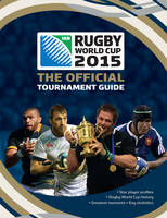 Rugby World Cup 2015: The Official Tournament Guide